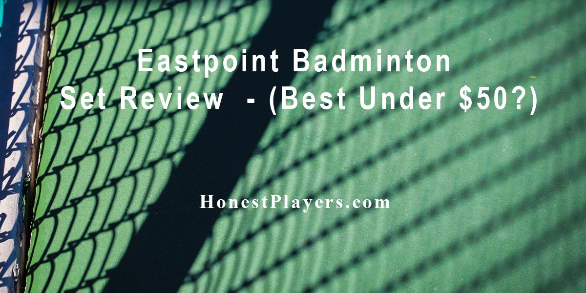 Eastpoint Badminton Set Review