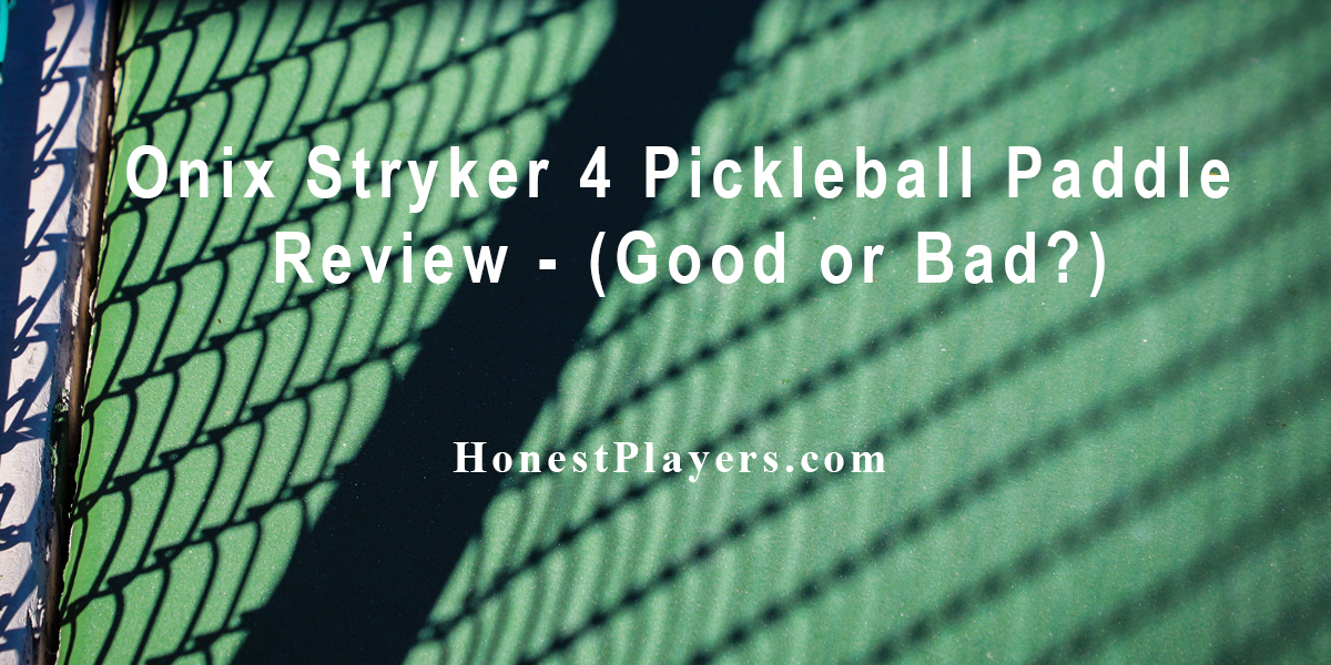Onix Stryker 4 Pickleball Paddle Review