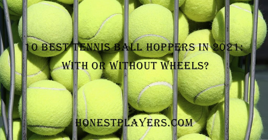 Best Tennis Ball Hoppers in 2021