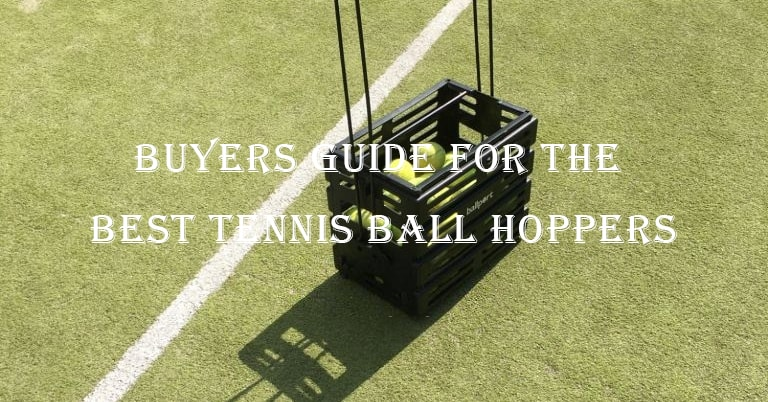 Buyers Guide for the Best Tennis Ball Hoppers