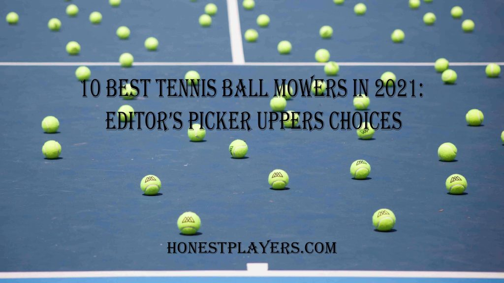 Best Tennis Ball Mowers